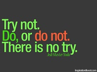3211964-do-or-do-not-there-is-no-try-yoda-quote